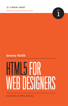 Html5 for web designers by jeremy keith